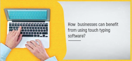 How Businesses Can Benefit from Using Touch Typing Software